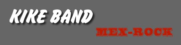 Kike Band — Mex Rock